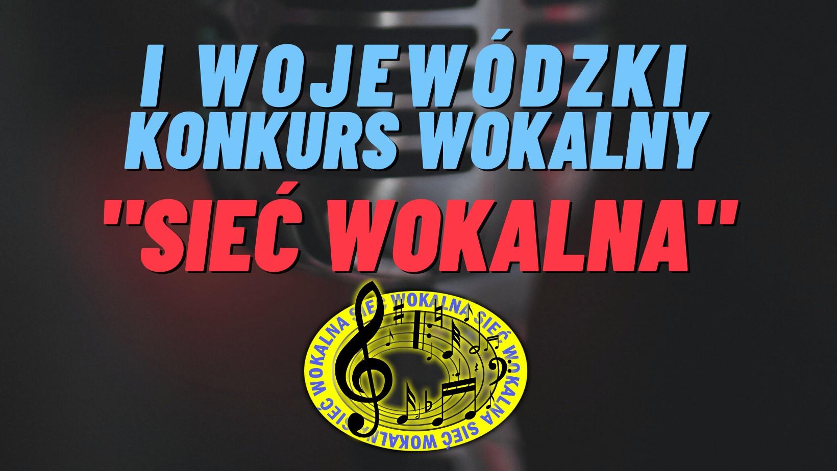 """Ilustracja do informacji: Wyniki I Wojewódzkiego Konkursu Wokalnego """"Sieć Wokalna"""""""